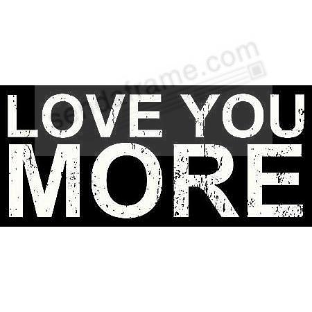 LOVE YOU MORE 11x5x2 Distressed-Wood Box Sign by Sixtrees®