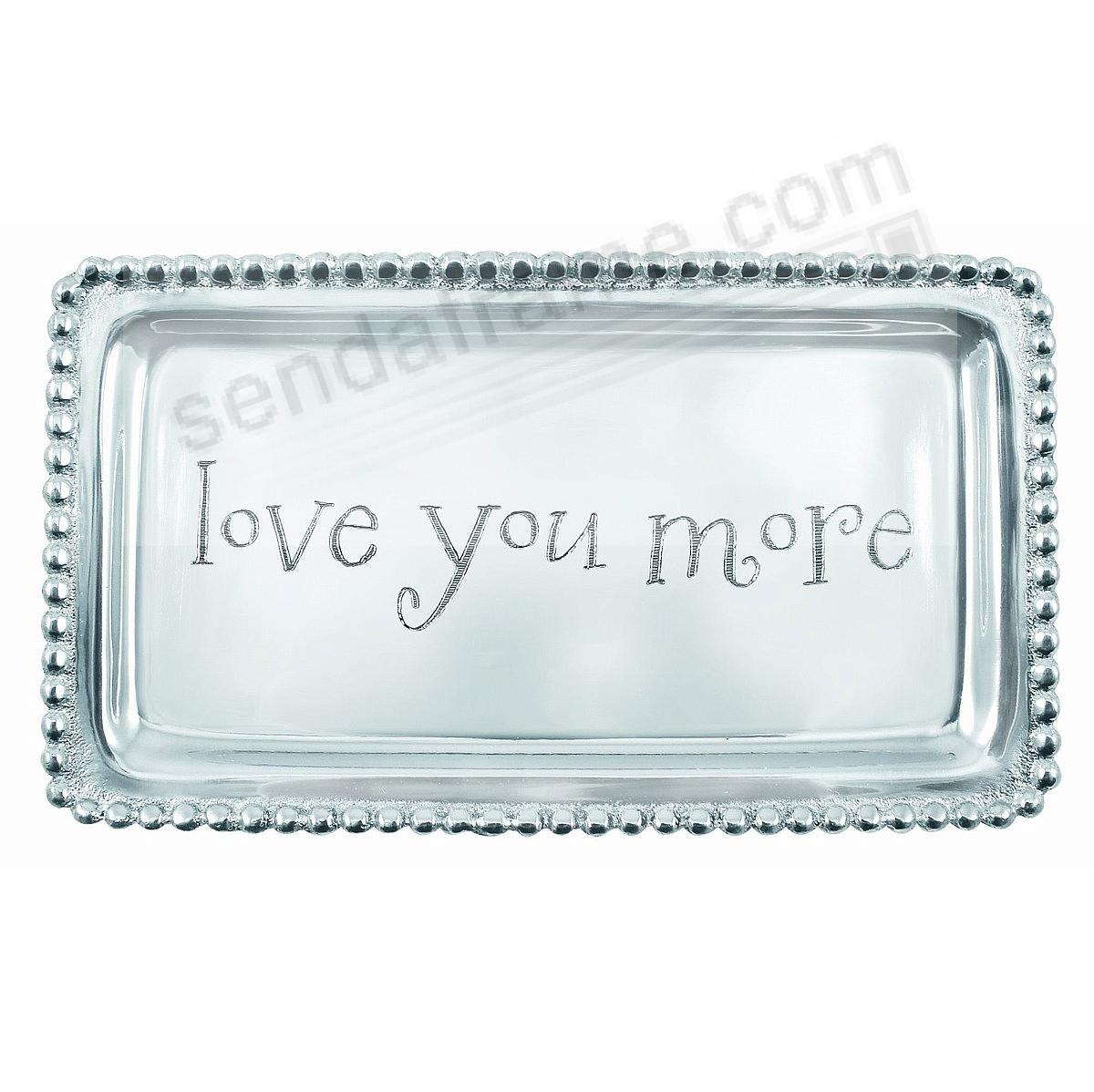 LOVE YOU MORE Statement Tray crafted by Mariposa®