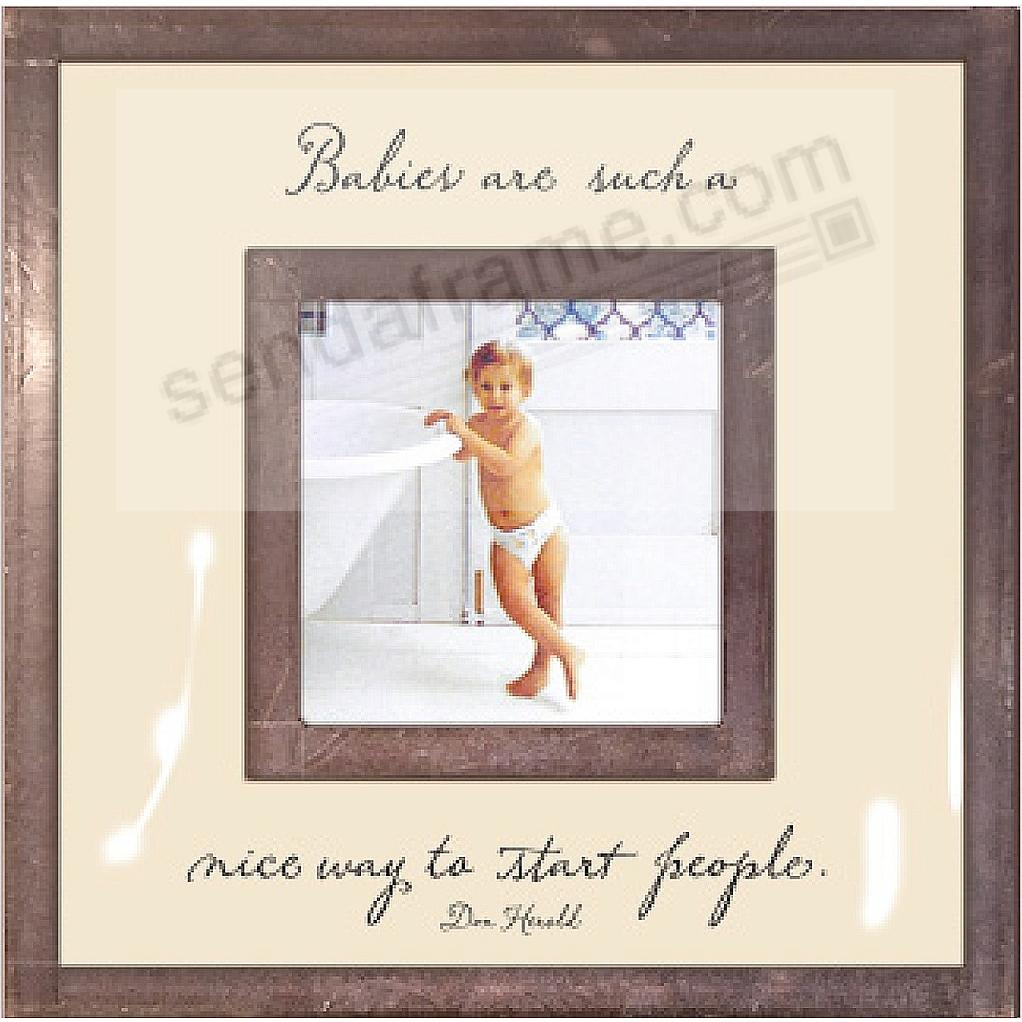 BABIES ARE SUCH A NICE WAY TO START PEOPLE Copper + Clear Glass 3x3 frame by Ben's Garden®