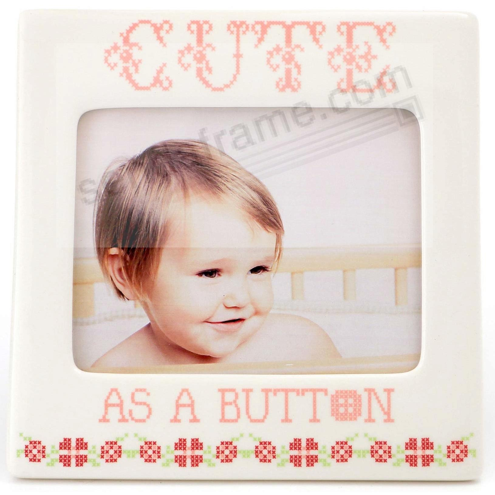 PINK CUTE AS A BUTTON frame by Our Name is Mud®