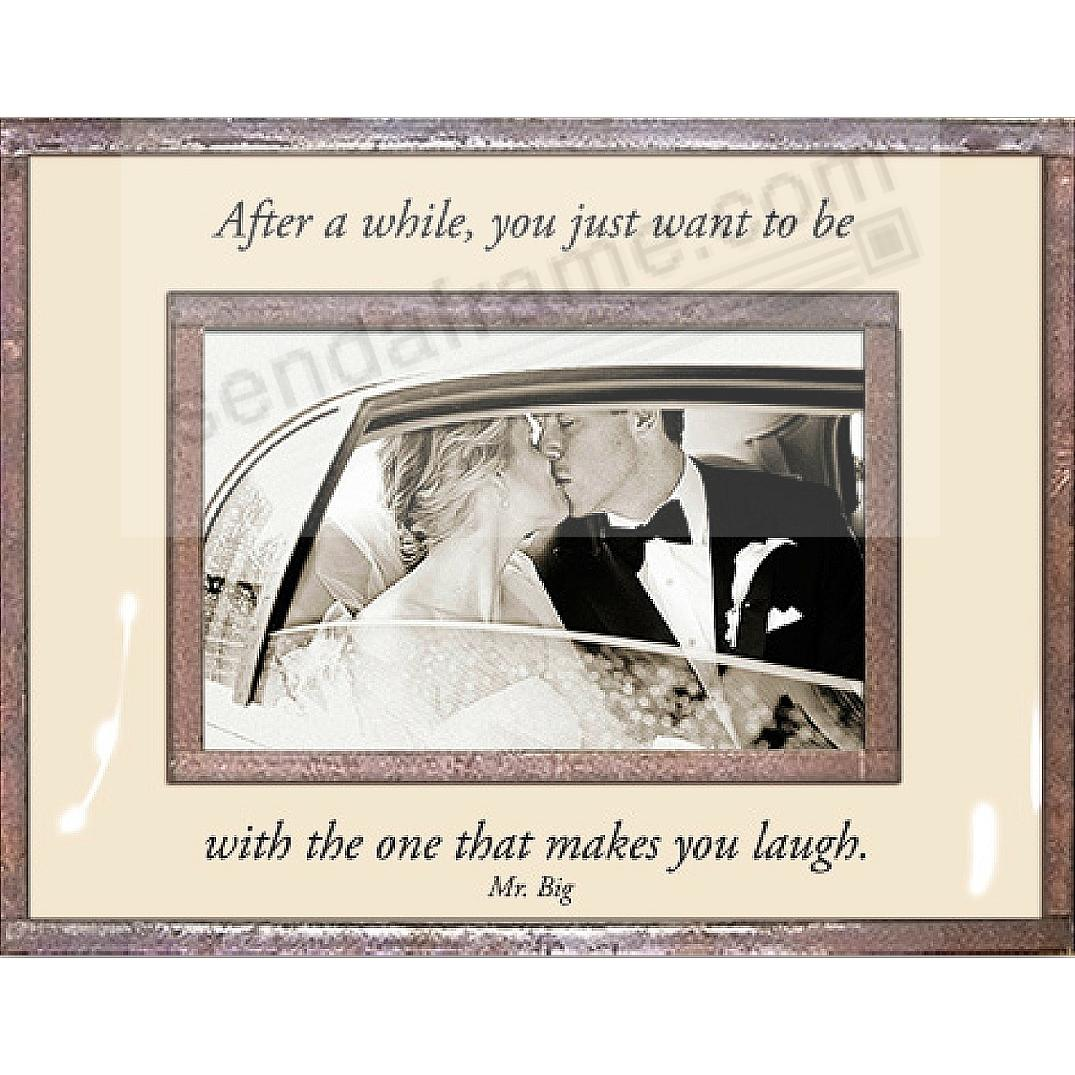 ...BE WITH THE ONE THAT MAKES YOU LAUGH Copper + Clear Glass 7x5 by Ben's Garden®