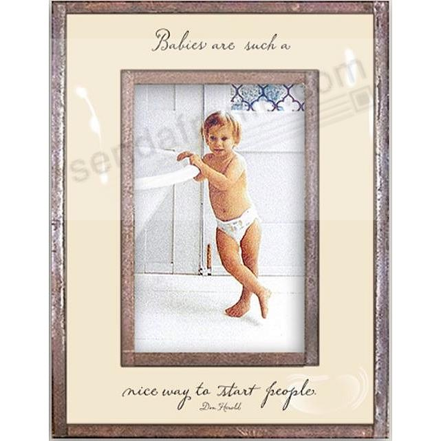 BABIES ARE SUCH A NICE WAY TO START PEOPLE Copper + Clear Glass 4x6 frame by Ben's Garden®