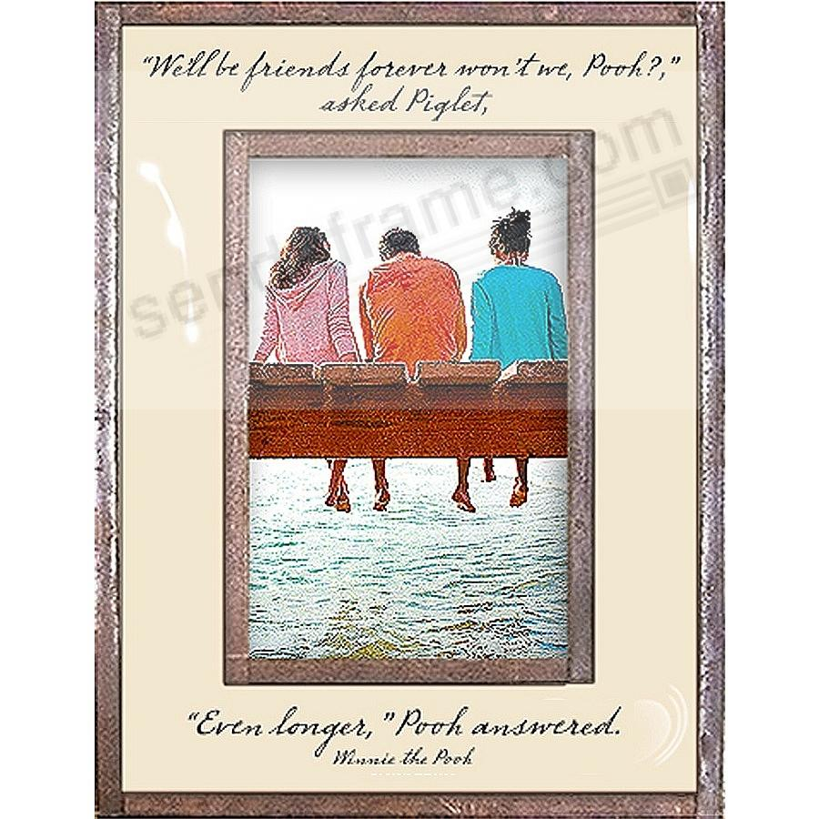 FRIENDS FOREVER?...EVEN LONGER - WINNIE THE POOH Copper + Clear Glass 4x6 Frame by Ben's Garden®