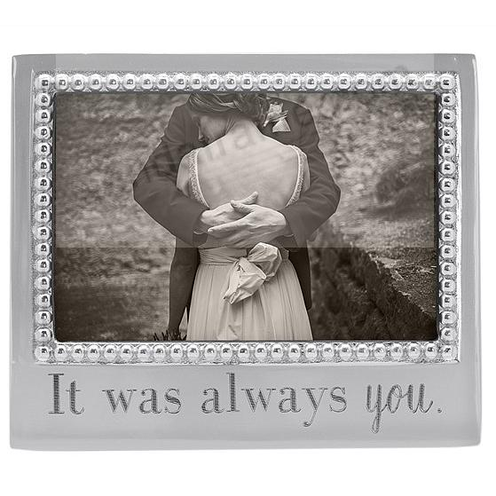 IT WAS ALWAYS YOU STATEMENT 6x4 frame by Mariposa®