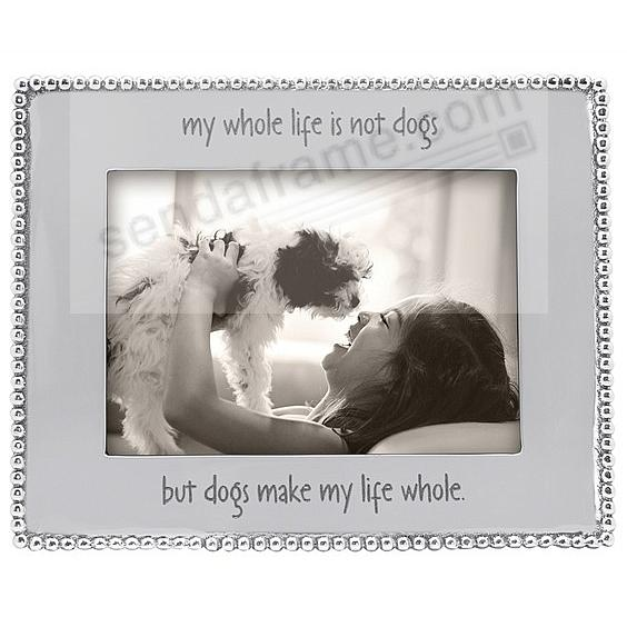 MY WHOLE LIFE IS NOT DOGS ... BEADED BORDER frame for your 5x7 print by Mariposa®