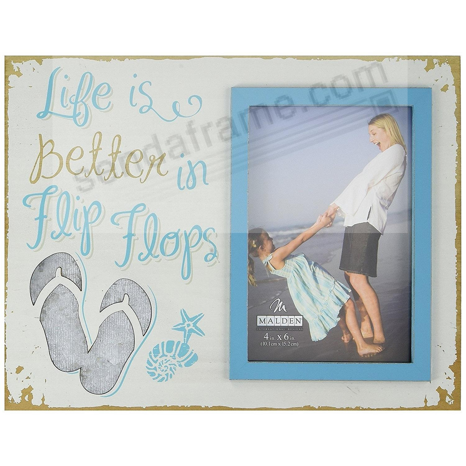 LIFE IS BETTER IN FLIP-FLOPS 4x6 frame by Malden®