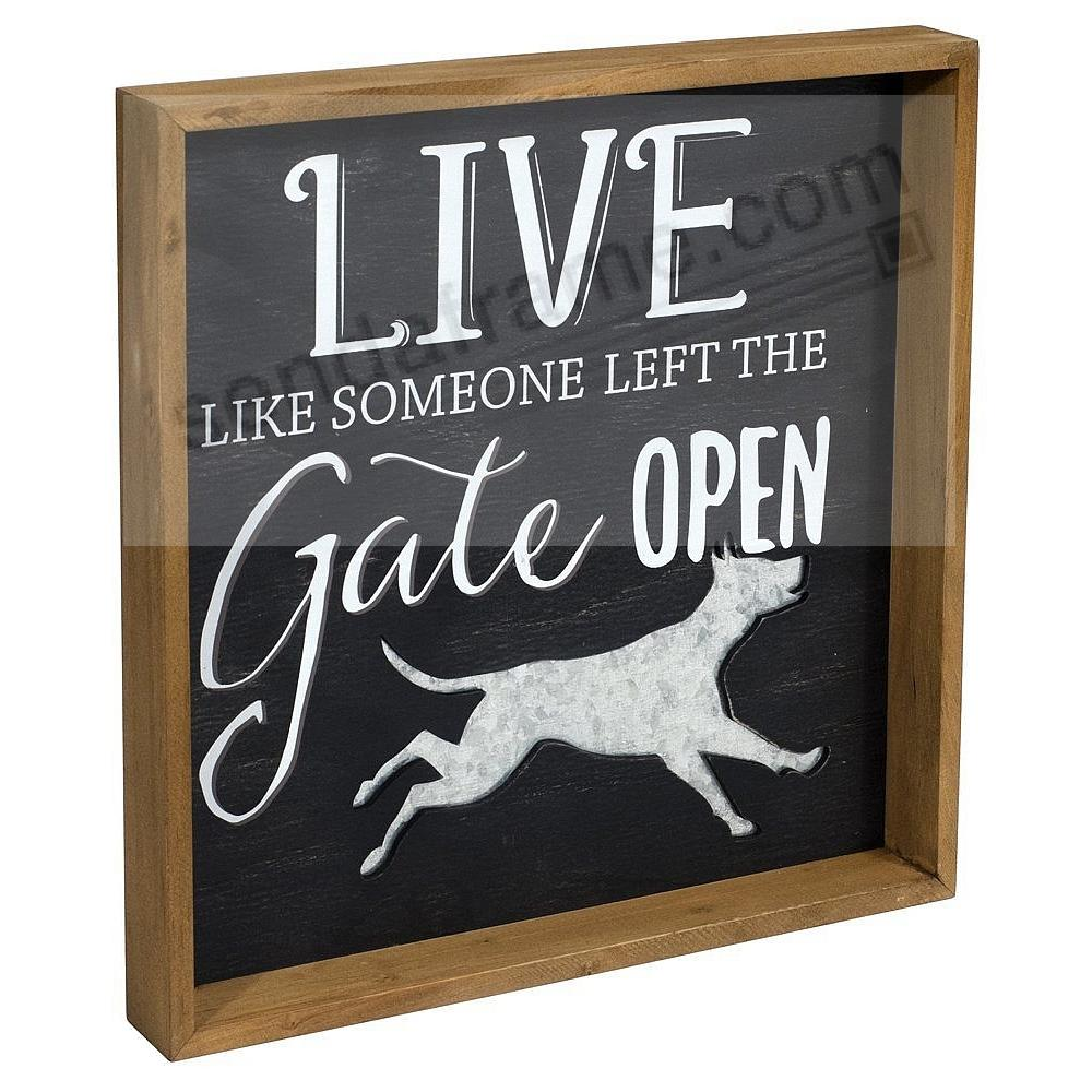 LIVE LIKE SOMEONE LEFT THE GATE OPEN 8x8 Expressions Sign by Malden®