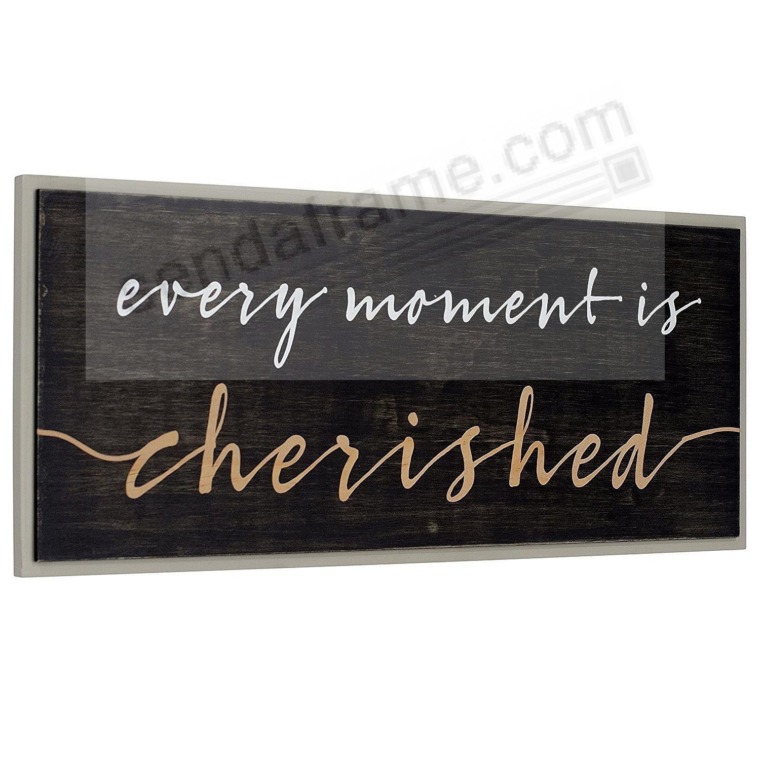 EVERY MOMENT IS CHERISHED 16x7 Expressions Sign