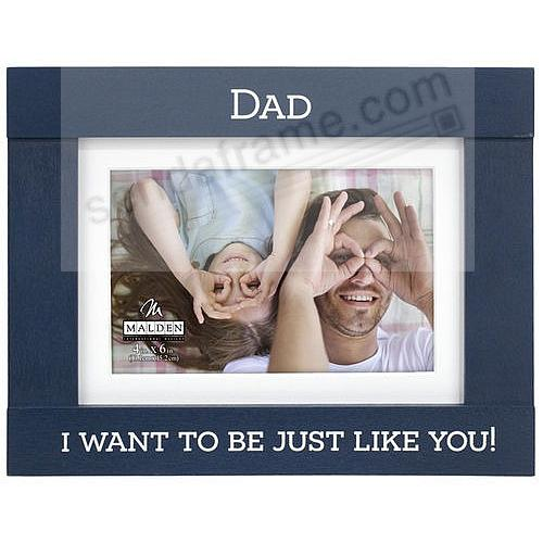 DAD - I WANT TO BE JUST LIKE YOU! black 5x7/4x6 keepsake frame