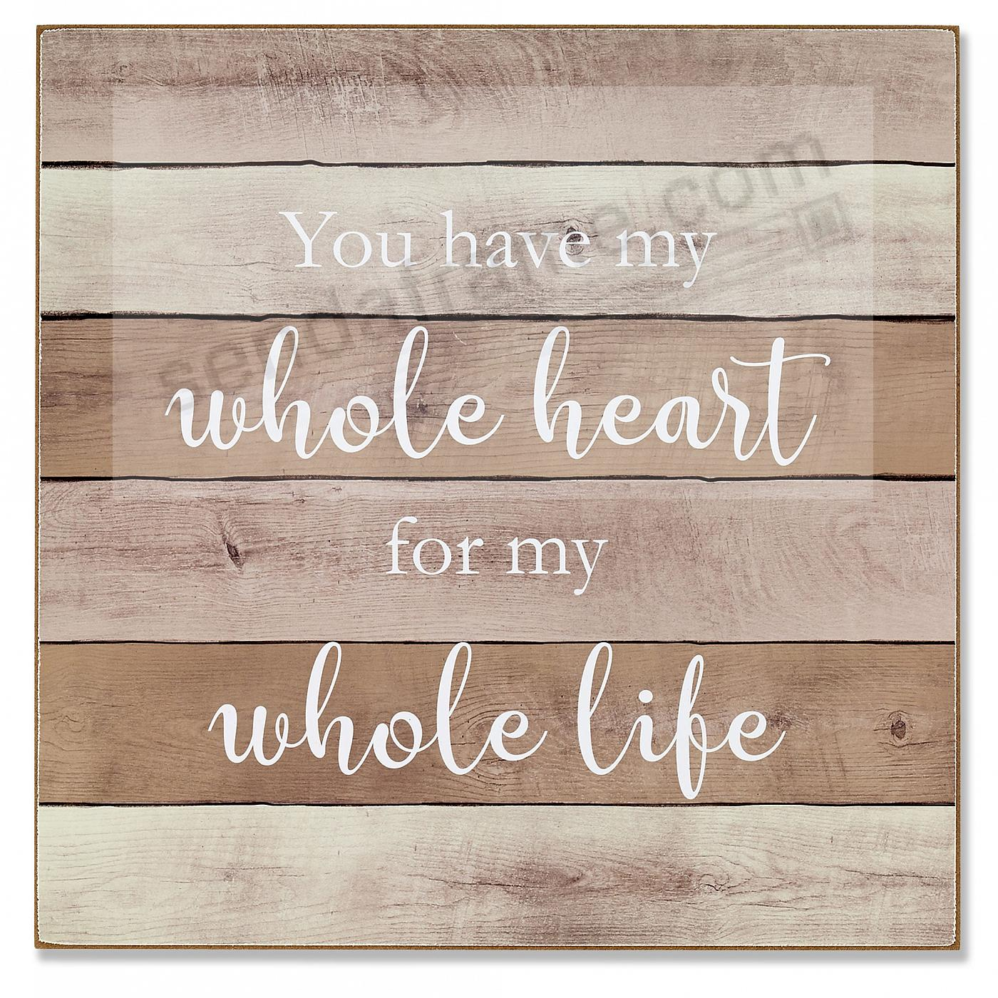 YOU HAVE MY WHOLE HEART... 11x11 Distressed-Wood Box Sign by Lawrence®