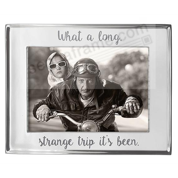 What A Long Strange Trip Its Been 7x5 Signature frame by Mariposa®