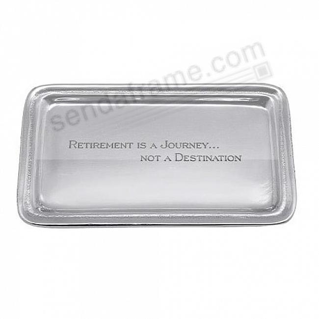 RETIREMENT IS A JOURNEY... SIGNATURE STATEMENT TRAY by Mariposa®