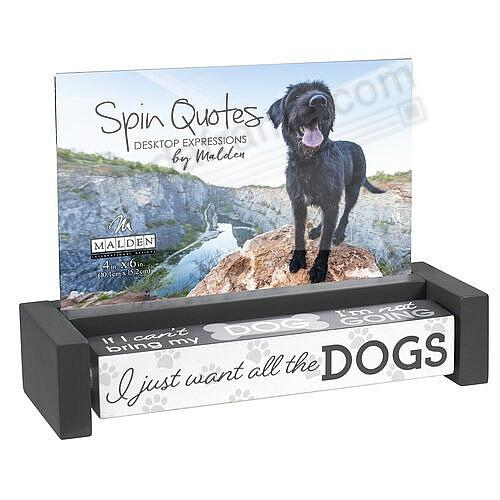 DOGS SPIN-QUOTES 4x6 frame by Malden®